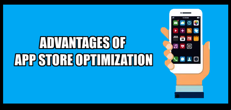 What are The Advantages of App Store Optimization?