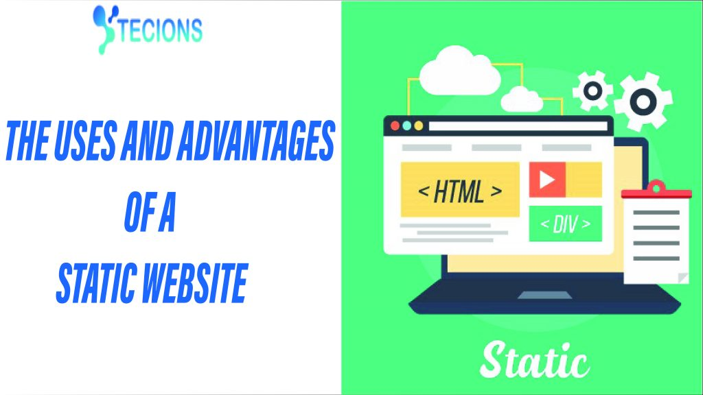 The uses and advantages of a static website